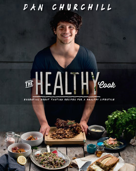 The Healthy Cook - Dan Churchill