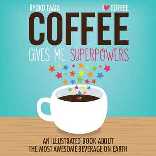 coffee give sme superpowers