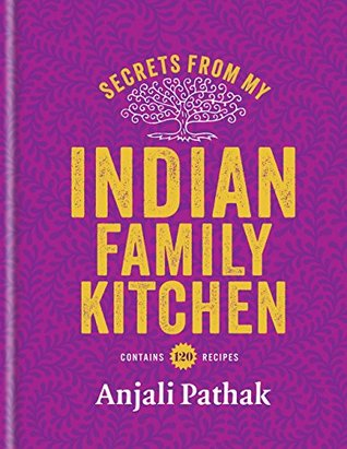 Secrets From MY Indian Family Kitchen - Anjali Pathak - Hachette Australia