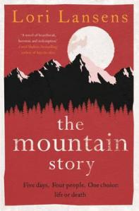 Book cover The Mountain Story - Lori Lansens - Simon & Schuster