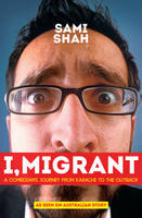 Book Cover I Migrant Sami Shah Allen and Unwin