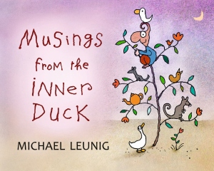 Musings From The Inner Duck: Michael Leunig - Penguin Random House Australia