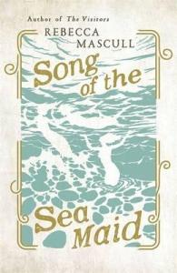 Song of the Sea Maid Rebecca Mascull cover