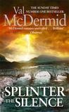Splinter the Silence Val McDermid Cover